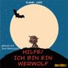 Gunnel Linde: Hilfe! Ich bin ein Werwolf