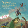 Luca Novelli: Darwin und die wahre Geschichte der Dinosaurier