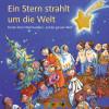 Antonia Michaelis: Ein Stern strahlt um die Welt. Kinder feiern Weihnachten – Auf der ganzen Welt